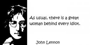 aphorisms - Quotes About Women - As usual there is a great woman ...