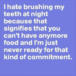 brushing my teeth at night