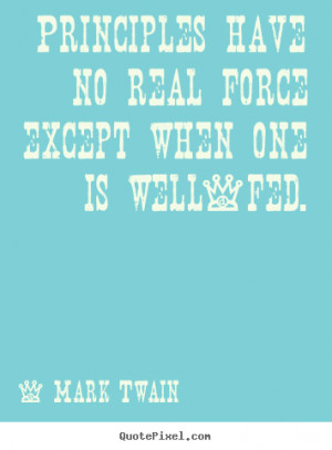 ... well fed mark twain more success quotes life quotes friendship quotes