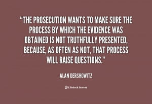 quote Alan Dershowitz the prosecution wants to make sure the 63304.png