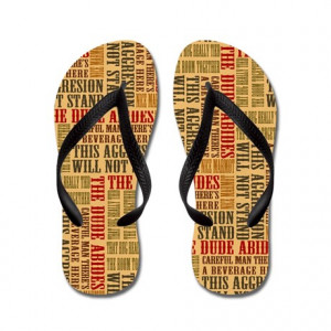 Abide Gifts > Abide Footwear > Big Lebowski Dude Quotes Flip Flops