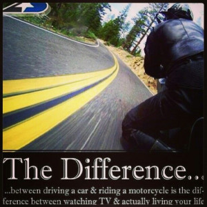 Motorcycle - sportbike - rider - quote - the difference living life