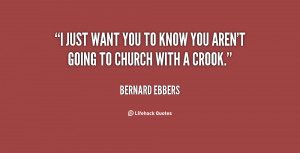 quote-Bernard-Ebbers-i-just-want-you-to-know-you-12084.png