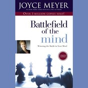 ... the Mind: Winning the Battle in Your Mind by Joyce Meyer December 2006