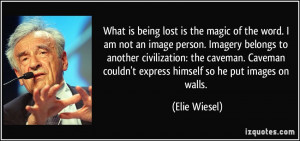 What is being lost is the magic of the word. I am not an image person ...