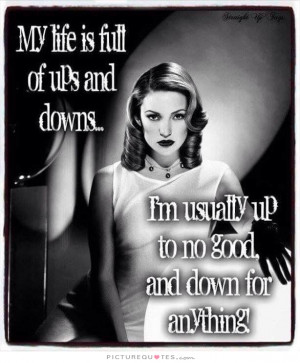 ... usually up to no good and down for anything Picture Quote #1