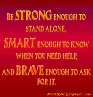 Be Strong and Ask For Help
