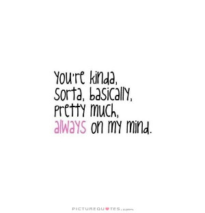 Funnies pictures about Your Always On My Mind Quotes