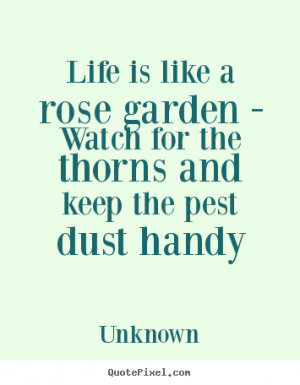 Roses Life Is Like Quotes Quotesgram