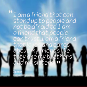 Quotes Picture: i am a friend that can stand up to people and not be ...