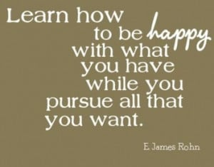 Be Happy with What You Have
