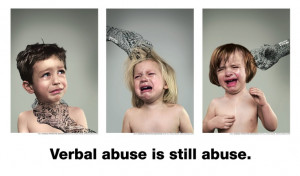 Verbal abuse is still abuse.