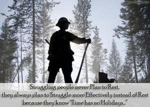 Struggling People Never Plan To Rest They Always Plan To Struggle More ...