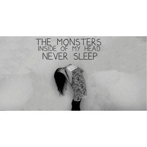 The monsters inside my head never sleep Quotes and Such