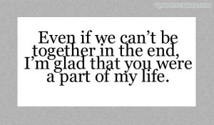 Even If We Can't Be Together In The End