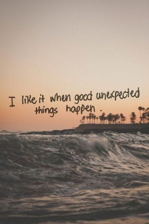 good unexpected things