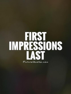 500 x 660 · 19 kB · jpeg, First Impression Quotes