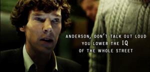 Anderson, don't talk out loud...Sherlock