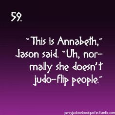 Percy Jackson Quotes: When Annabeth see's Percy after a long time More