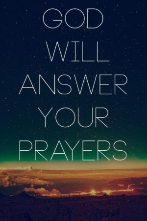 God will answer your prayers
