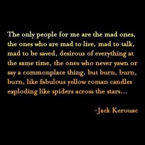 Jack Kerouac-- the full quote