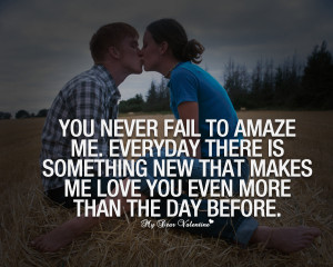 love quotes you never fail to amaze me amazing life love moments quote ...