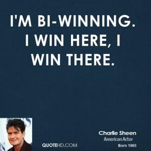 bi-winning. I win here, I win there.