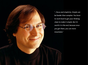 Steve Jobs Quotes That's been one of my mantras - focus and simplicity ...