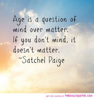 Age Is Mind Over Matter Quote