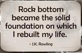 If author J.K. Rowling didn't hit rock bottom we would never be ...