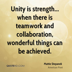 Unity is strength... when there is teamwork and collaboration ...