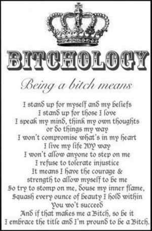 bitch and I am Proud of it