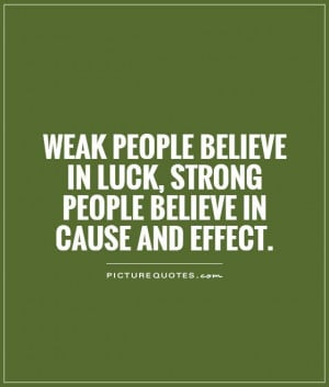 ... believe-in-luck-strong-people-believe-in-cause-and-effect-quote-1.jpg