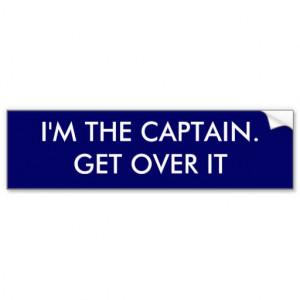 im_the_captain_get_over_it_funny_bumper_sticker ...