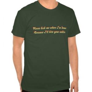 never_kick_me_when_im_down_shirts-r845ae5d1711a4a74ba5582636662b5d5 ...