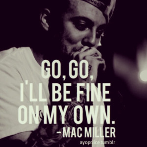 Mac Miller Quotes Missed Calls