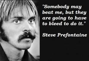 Steve prefontaine famous quotes 2