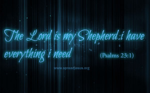 Bible Quotes-PSLAMS 23:1 ::Bible Quotes-PSLAMS 23:1 The Lord is my ...