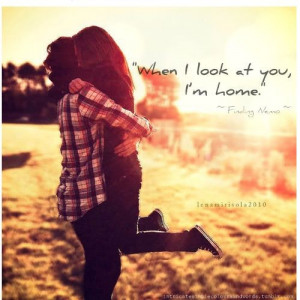 when i look at you, i'm home.