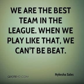 ... -sales-quote-we-are-the-best-team-in-the-league-when-we-play.jpg