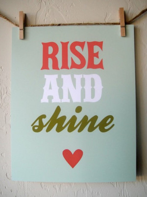 good morning rise and shine quotes