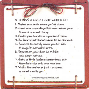 Love Quotes Pics • 8 things a great guy would do: 1. Makes you smile ...