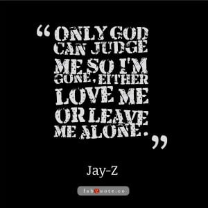 Jay z only god can judge me quote