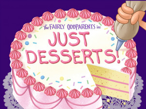 Just Desserts! - Fairly Odd Parents Wiki - Timmy Turner and the Fairly ...