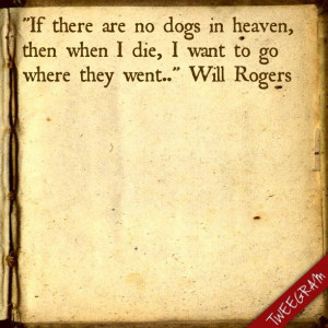 Will Rogers - Dogs in Heaven