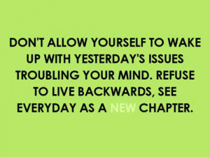... Refuse To are living Backwards, See everyday As a brand new Chapter