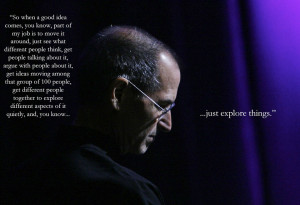 Quote on a good idea by Steve Jobs