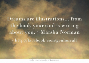 ... ... from the book your soul is writing about you. ~Marsha Norman