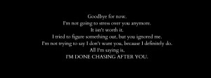 am Done Chasing After You- FB Cover Quote