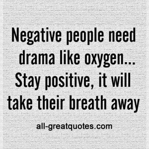 Negative people need drama like oxygen | Negativity Quotes